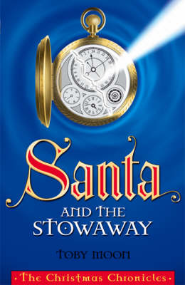 Santa and the Stowaway - Christmas Chronicles (Paperback)