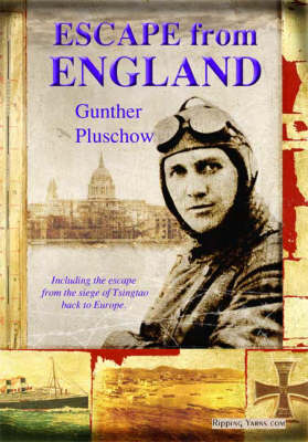 Escape from England: Including the Escape from the Siege of Tsingtao Back to Europe (Paperback)