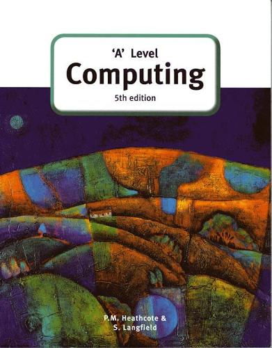 'A' Level Computing (5th Edition) - GCE Computing (Paperback)