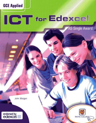 GCE AS Applied ICT (Edexcel) Units 1-3 - AS Level GCE Applied ICT (Paperback)