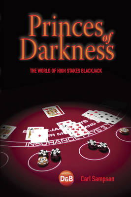 Princes of Darkness: The World of High Stakes Blackjack (Paperback)