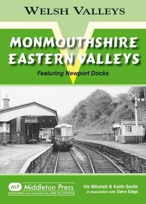 Monmouthshire Eastern Valley: Featuring Newport Docks - Welsh Valleys (Hardback)