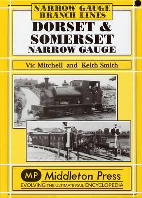 Dorset and Somerset Narrow Gauge - Narrow Gauge (Hardback)