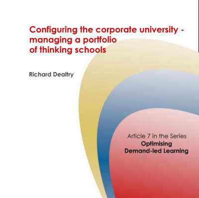 Configuring the Corporate University: Managing a Portfolio of Thinking Schools - Corporate University Solutions S. No. 7 (Spiral bound)