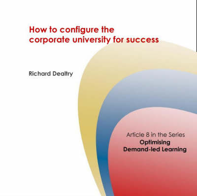 How to Configure the Corporate University for Success - Corporate University Solutions S. No. 8 (Spiral bound)