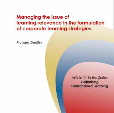 Managing the Issue of Learning Relevance in the Formulation of Corporate Learning Strategies - Corporate University Solutions S. No. 11 (Spiral bound)