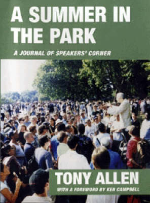 A Summer in the Park: A Journal of Speakers' Corner (Paperback)