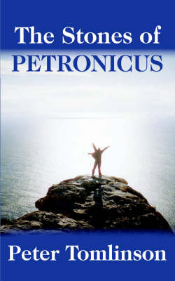 The Stones of Petronicus - Petronicus Legacy v. 1 (Paperback)