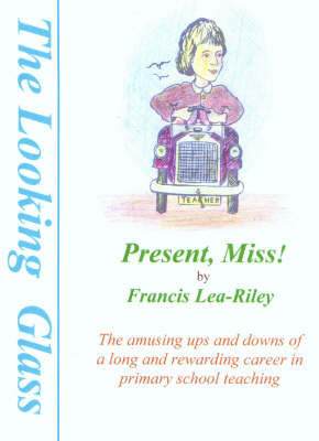 Present, Miss! - Looking Glass (Paperback)