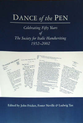 Dance of the Pen: Celebrating Fifty Years of the Society for Italic Handwriting (Spiral bound)
