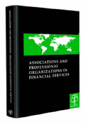 Associations and Professional Organisations in Financial Services (Hardback)