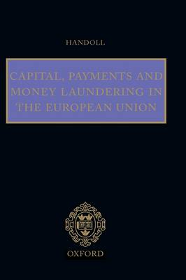 Capital, Payments and Money Laundering in the European Union (Hardback)
