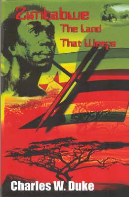 Zimbabwe: The Land That Weeps (Paperback)