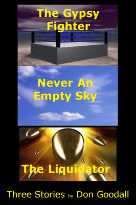 """The Gypsy Fighter Trilogy: """"The Gypsy Fighter"""", """"Never an Empty Sky"""", """"The Liquidator"""" (Paperback)"""
