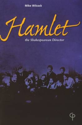 """Hamlet"": The Shakespearean Director (Paperback)"