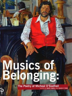 Musics of Belonging: The Poetry of Micheal O'Siadhail (Paperback)