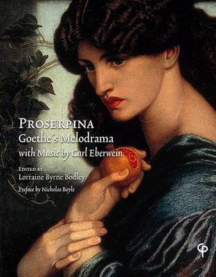Proserpina: Goethe's Melodrama with Music by Carl Eberwein, Orchestral Score and Piano Reduction (Paperback)