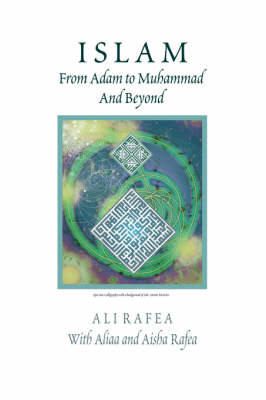 Islam from Adam to Muhammad and Beyond (Paperback)