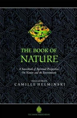 The Book of Nature: A Sourcebook of Spiritual Perspectives on Nature and the Environment (Paperback)