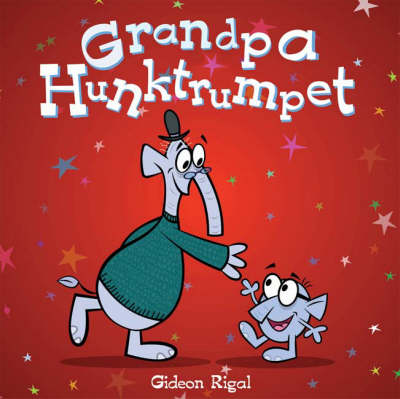 Grandpa Hunktrumpet - Books for Life S. (Paperback)
