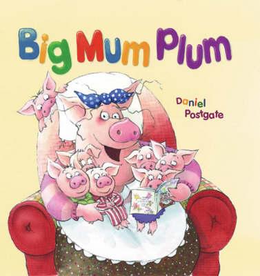 Big Mum Plum! - Books for Life S. (Paperback)