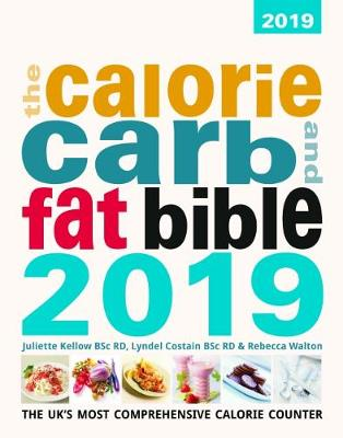 The Calorie, Carb & Fat Bible 2019 2019: The UK's Most Comprehensive Calorie Counter (Paperback)