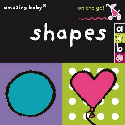On the Go - Shapes - Amazing Baby (Board book)