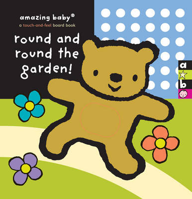 Round and Round the Garden: Amazing Baby Touch and Feel - Amazing Baby (Board book)