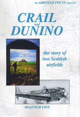 Crail and Dunino - Airfield Focus Special (Spiral bound)