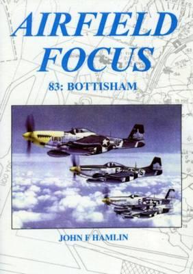 Bottisham - Airfield Focus v. 83 (Paperback)