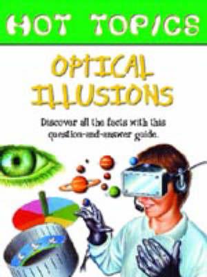HOT TOPICS OPTICAL ILLUSIONS (Hardback)