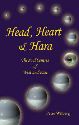 Head, Heart and Hara: The Soul Centres of West and East (Paperback)