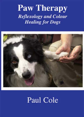 Paw Therapy: Reflexology and Colour Healing for Dogs (Paperback)