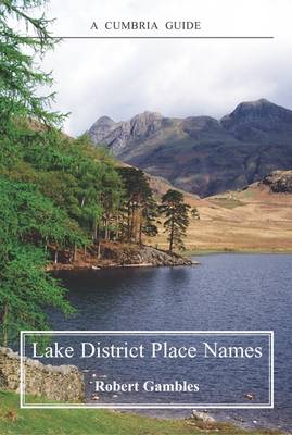 Lake District Place Names - A Cumbria Guide (Paperback)