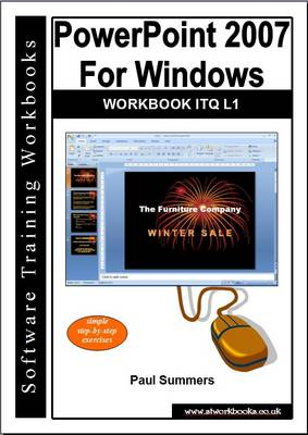 Powerpoint 2007 for Windows Workbook Itq L1 (Paperback)