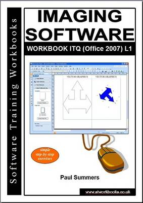 Imaging Software Workbook Itq (Office 2007) L1 (Paperback)