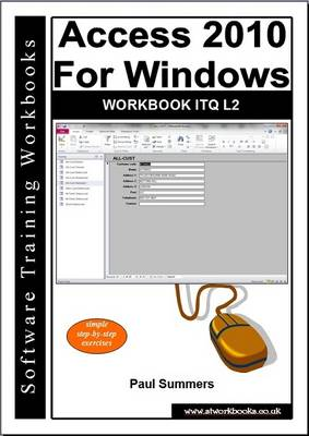 Access 2010 for Windows Workbook Itq L2 (Paperback)