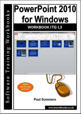 Powerpoint 2010 for Windows Workbook Itq L3 (Paperback)