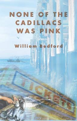 None of the Cadillacs Was Pink (Paperback)
