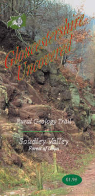 Rural Geology Trail: Soudley Valley, Forest-of-Dean - Gloucestershire Uncovered No. 1 (Paperback)