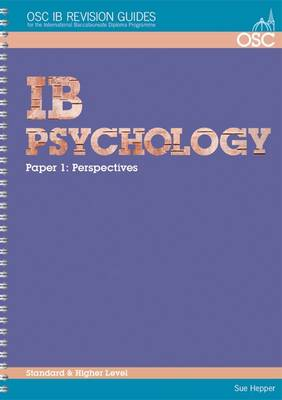 IB Psychology Standard and Higher Level: Paper 1 - OSC IB Revision Guides for the International Baccalaureate Diploma (Spiral bound)