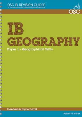 IB Geography Higher and Standard Level: Paper 1 - OSC IB Revision Guides for the International Baccalaureate Diploma (Spiral bound)