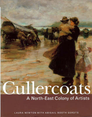 Cullercoats: A North-East Colony of Artists (Paperback)