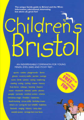 Children's Bristol: The Family Guide to Bristol and the West (Paperback)