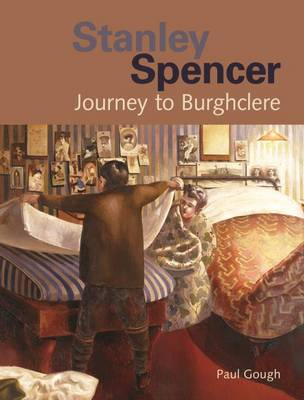 Stanley Spencer: Journey to Burghclere (Paperback)