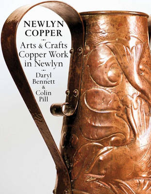 Newlyn Copper: Arts and Crafts Copper Work in Newlyn (Paperback)