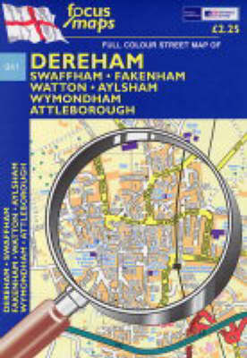 Full Colour Street Map of Dereham: Swaffham - Fakenham - Watton - Aylesham Wymondham - Attleborough (Sheet map, folded)