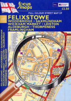 Felixstowe: Woodbndge,Saxmundham,Wickham Market Leiston,Aldeburgh,Thorpeness,Framlingham (Sheet map, folded)