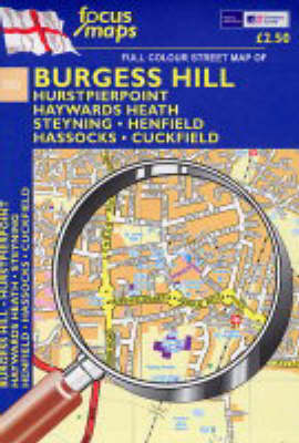 Full Colour Street Map of Burgess Hill: Hurstpierpoint - Haywards Heath - Steyning Henfield - Hassocks - Cuckfield (Sheet map, folded)