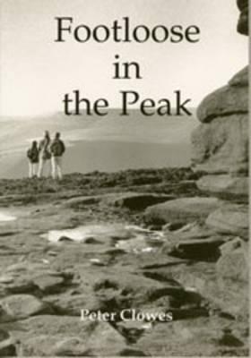 Footloose in the Peak (Paperback)